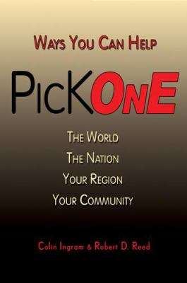 Pick One Ways You Can Help the World, the Nation, Your Region, Your Community  2009 9781934759301 Front Cover