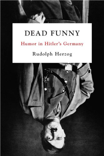 Dead Funny Humor in Hitler's Germany  2011 9781935554301 Front Cover