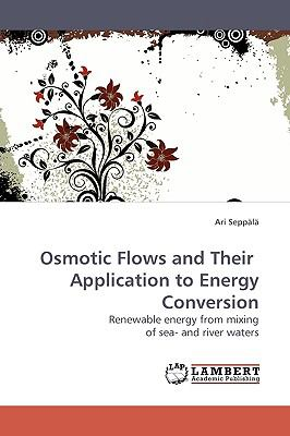 Osmotic Flows and Their Application to Energy Conversion  N/A 9783838305301 Front Cover