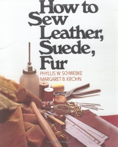 How to Sew Leather, Suede, Fur   1974 (Revised) 9780020119302 Front Cover
