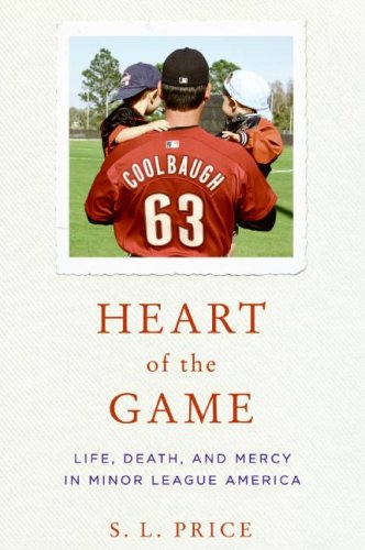 Heart of the Game Life, Death, and Mercy in Minor League America  2009 9780061671302 Front Cover