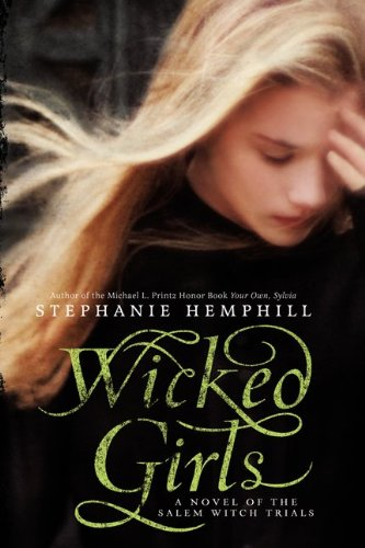 Wicked Girls A Novel of the Salem Witch Trials  2013 9780061853302 Front Cover