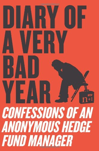 Diary of a Very Bad Year Confessions of an Anonymous Hedge Fund Manager  2010 edition cover