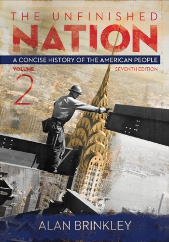 Unfinished Nation: a Concise History of the American People Volume 2  7th 2014 9780077412302 Front Cover