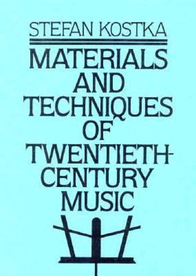 Material and Techniques of Twentieth Century Music   1990 9780135608302 Front Cover