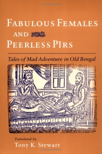 Fabulous Females and Peerless Pirs Tales of Mad Adventure in Old Bengal  2003 edition cover