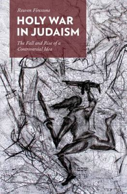 Holy War in Judaism The Fall and Rise of a Controversial Idea  2012 edition cover
