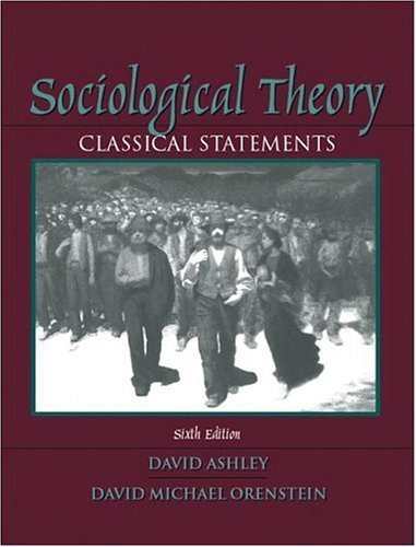 Sociological Theory Classical Statements 6th 2005 (Revised) edition cover