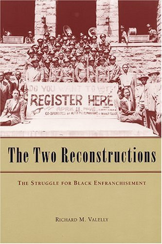 Two Reconstructions The Struggle for Black Enfranchisement  2004 edition cover