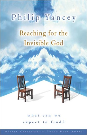 Reaching for the Invisible God What Can We Expect to Find?  2002 9780310247302 Front Cover