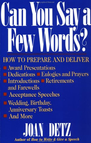 Can You Say a Few Words? How to Prepare and Deliver Award Presentations, Dedications, Eulogies and Prayers, Introductions, Retirements and Farewells, Acceptance Speeches, Wedding, Birthday, Anniversary Toasts, and More Revised  9780312058302 Front Cover