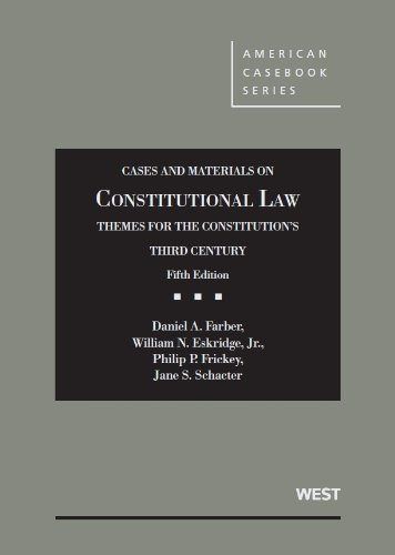 Constitutional Law: Themes for the Constitution's Third Century, Cases and Materials  2013 edition cover