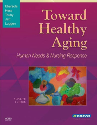 Toward Healthy Aging Human Needs and Nursing Response 7th 2007 (Revised) edition cover