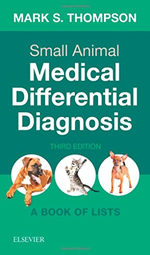 Small Animal Medical Differential Diagnosis A Book of Lists 3rd 2018 9780323498302 Front Cover