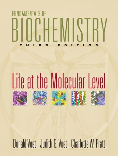 Fundamentals of Biochemistry Life at the Molecular Level 3rd 2008 edition cover