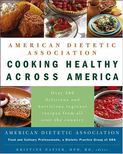 American Dietetic Association Cooking Healthy Across America   2005 edition cover