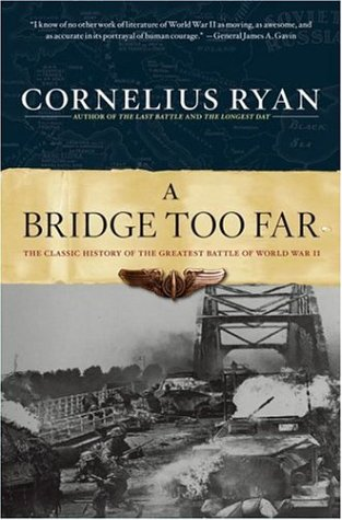 Bridge Too Far The Classic History of the Greatest Airborne Battle of World War II  1995 (Reprint) edition cover