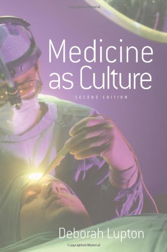 Medicine as Culture Illness, Disease and the Body in Western Societies 2nd 2003 (Revised) edition cover