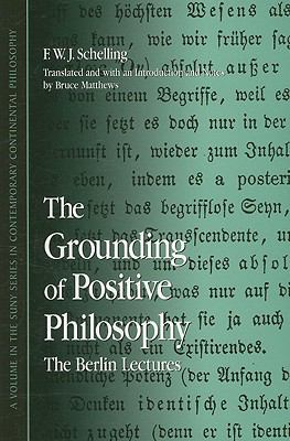 Grounding of Positive Philosophy The Berlin Lectures  2007 edition cover