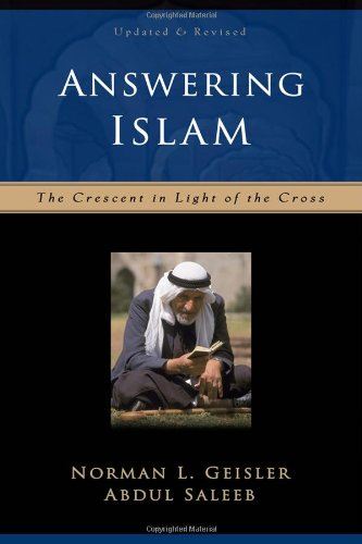 Answering Islam The Crescent in Light of the Cross 2nd 2002 (Revised) edition cover
