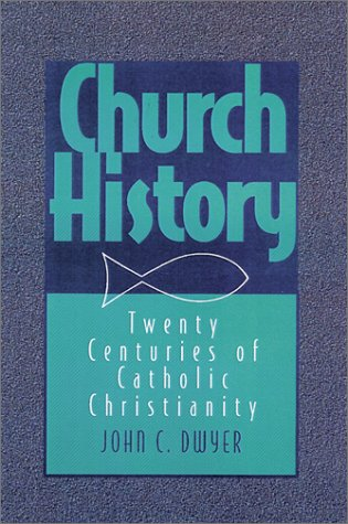 Church History : Twenty Centuries of Catholic Christianity  1998 (Revised) 9780809138302 Front Cover