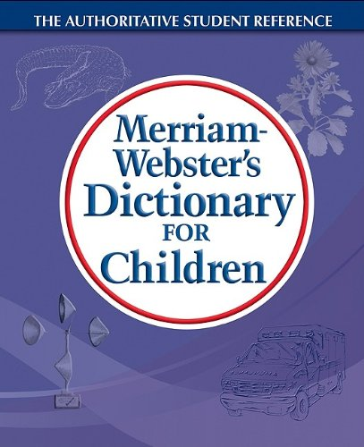Merriam-Webster's Dictionary for Children   2010 edition cover