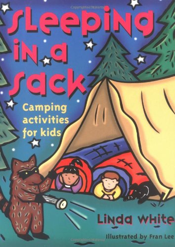 Sleeping in a Sack Camping Activities for Kids N/A 9780879058302 Front Cover