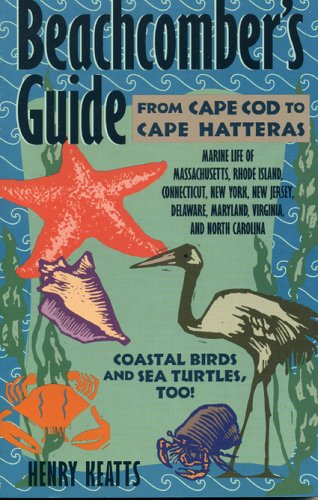 Beachcomber's Guide From Cape Cod to Cape Hatteras N/A 9780884151302 Front Cover