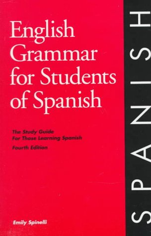 English Grammar for Students of Spanish : The Study Guide for Those Learning Spanish 4th 1998 edition cover