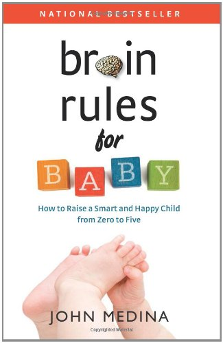 Brain Rules for Baby How to Raise a Smart and Happy Child from Zero to Five N/A edition cover