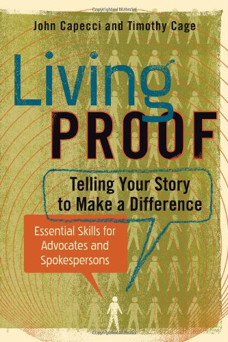 Living Proof Essential Skills for Advocates and Spokespersons: Telling Your Story to Make a Difference  2012 edition cover