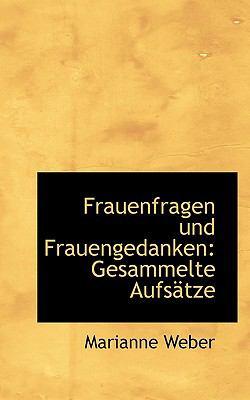 Frauenfragen und Frauengedanken Gesammelte Aufs�tze N/A 9781115542302 Front Cover