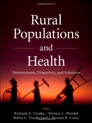 Rural Populations and Health Determinants, Disparities, and Solutions  2012 edition cover