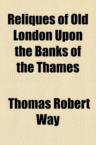 Reliques of Old London upon the Banks of the Thames  2010 edition cover