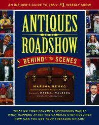 Antiques Roadshow Behind the Scenes An Insider's Guide to PBS's #1 Weekly Show  2010 9781439103302 Front Cover