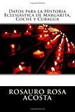 Datos para la Historia Eclesi�stica de Margarita, Coche y Cubagua  N/A 9781492218302 Front Cover