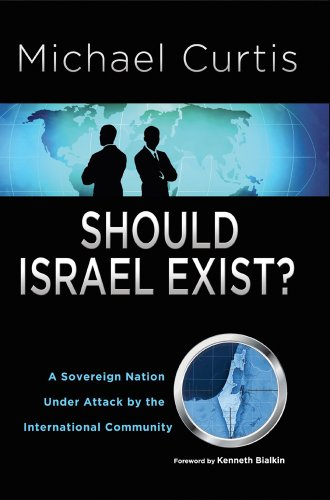 Should Israel Exist? A Sovereign Nation under Attack by the International Community  2012 9781933267302 Front Cover