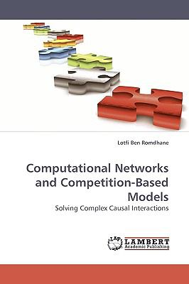 Computational Networks and Competition-Based Models N/A 9783838311302 Front Cover
