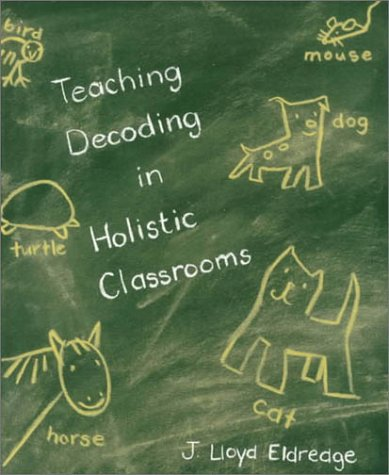 Teaching Decoding in Holistic Classrooms   1995 edition cover