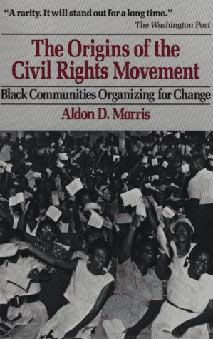Origins of the Civil Rights Movement Black Communities Organizing for Change  1986 edition cover