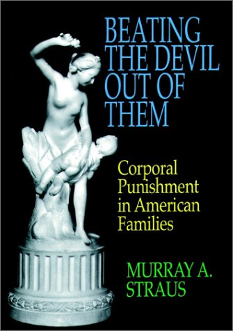 Beating the Devil Out of Them Corporal Punishment in American Families  1994 edition cover