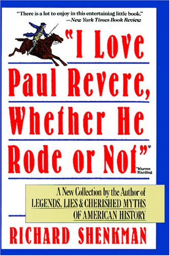 """""""I Love Paul Revere, Whether He Rode or Not""""  N/A edition cover"""