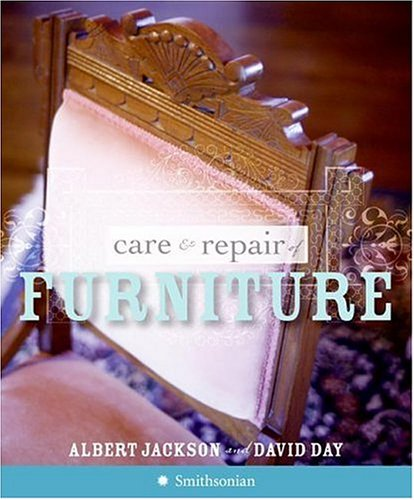 Care and Repair of Furniture   2006 9780061137303 Front Cover