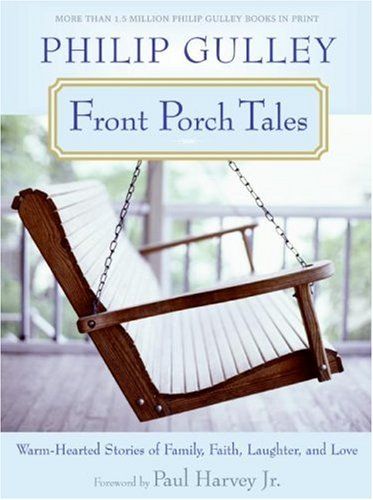Front Porch Tales Warm-Hearted Stories of Family, Faith, Laughter, and Love N/A edition cover