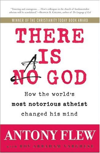 There Is a God How the World's Most Notorious Atheist Changed His Mind  2008 edition cover