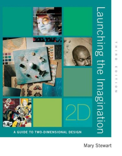 Launching the Imagination A Guide to Two-Dimensional Design 3rd 2008 edition cover