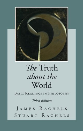 Truth about the World: Basic Readings in Philosophy  3rd 2012 9780078038303 Front Cover