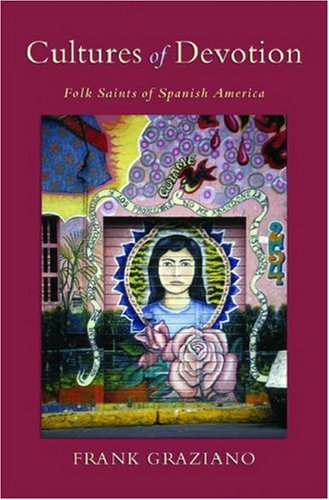 Cultures of Devotion Folk Saints of Spanish America  2006 edition cover