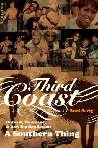 Third Coast Outkast, Timbaland, and How Hip-Hop Became a Southern Thing  2007 edition cover