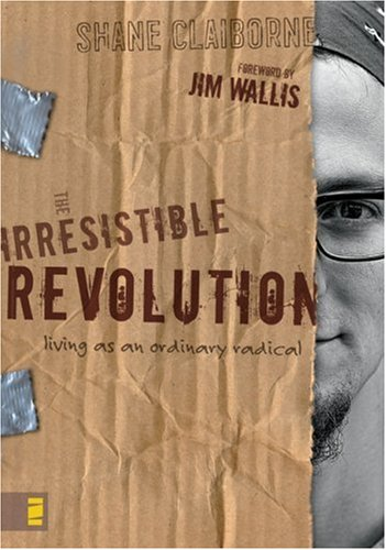 Irresistible Revolution Living As an Ordinary Radical  2006 edition cover